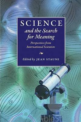Science and the Search for Meaning: Perspectives from International Scientists