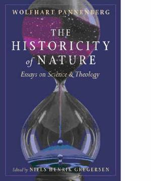 The Historicity of Nature: Essays of Science and Theology