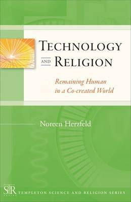 Technology and Religion: Remaining Human in a Co-created World