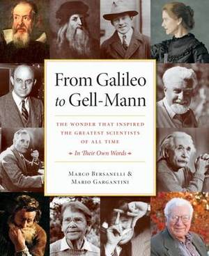 From Galileo to Gell-Mann: The Wonder That Inspired the Greatest Scientists of All Time