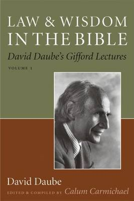 Law and Wisdom in the Bible: David Daube's Gifford Lectures: Volume 2