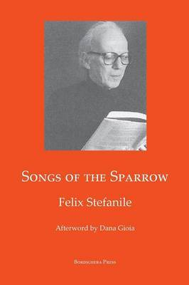 Songs of the Sparrow: The Poetry of Felix Stefanile