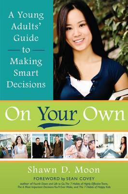 On Your Own: A Young Adults' Guide to Making Smart Decisions
