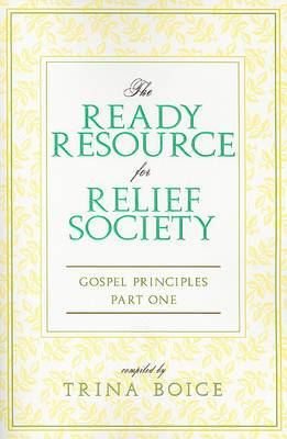 The Ready Resource for Releif Society: Gospel Principles Part One