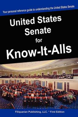 The United States Senate for Know-It-Alls