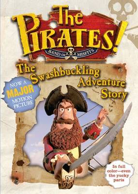 The Pirates! Band of Misfits: The Swashbuckling Adventure Story