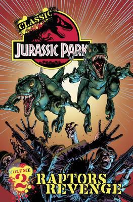 Classic Jurassic Park, Volume 2: Raptor's Revenge