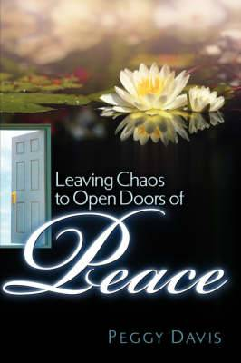 Leaving Chaos to Open Doors of Peace