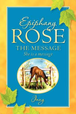 Epiphany Rose-The Message