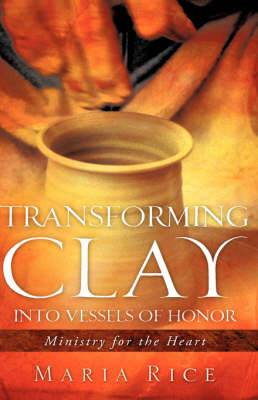 Transforming Clay Into Vessels of Honor