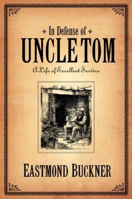 In Defense of Uncle Tom