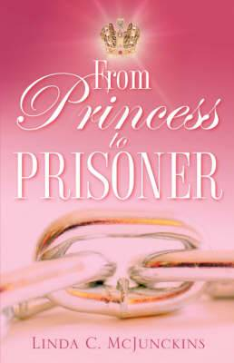 From Princess to Prisoner