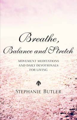 Breathe, Balance, and Stretch