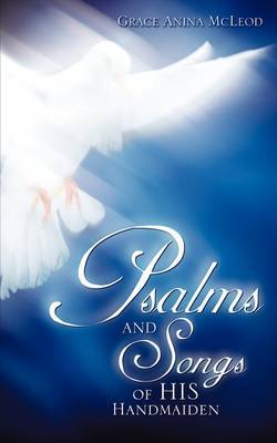 Psalms and Songs of His Handmaiden