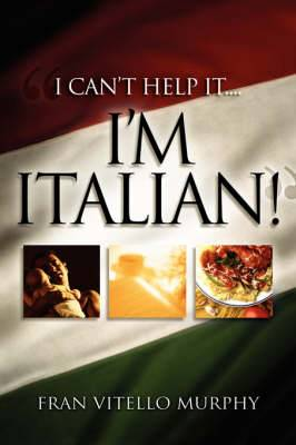 I Can't Help It..I'm Italian!
