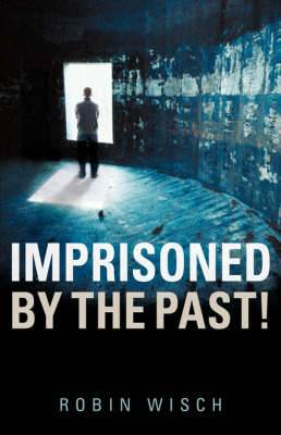 Imprisoned by the Past!