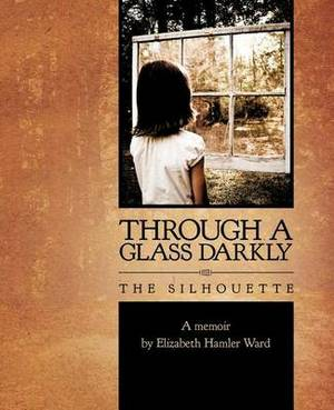Through a Glass Darkly: The Silhoutte