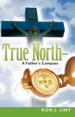 True North-A Father's Compass
