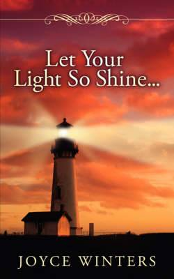 Let Your Light So Shine...