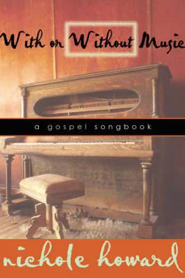 With or Without Music: A Gospel Songbook