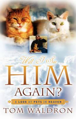 Will I See Him Again? a Look at Pets in Heaven
