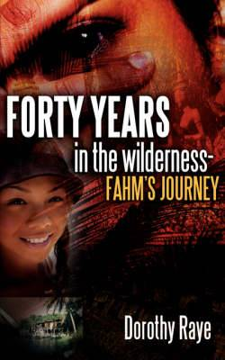 Forty Years in the Wilderness-Fahm's Journey