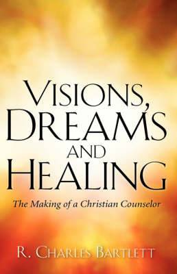 Visions, Dreams and Healing