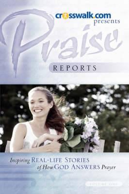 Praise Reports: Vol. I