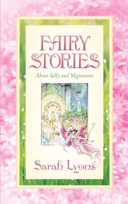 Fairy Stories about Sally and Mignonette