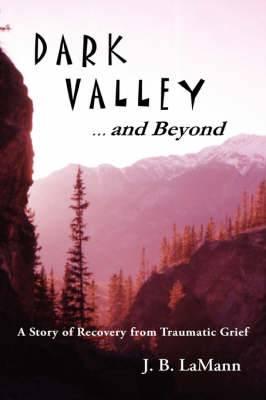 Dark Valley ...and Beyond