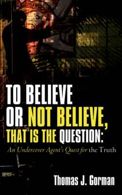 To Believe or Not Believe, That Is the Question