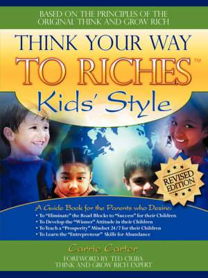 Think Your Way to Riches Kid's Style Revised Edition
