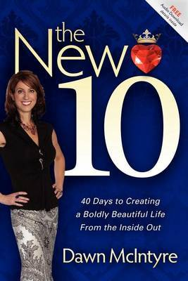The New 10: Redefining Beauty: 40 Days to Creating a Boldly Beautiful Life from the Inside Out