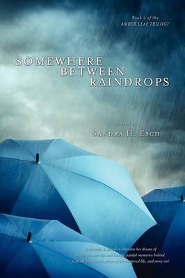 Somewhere Between Raindrops
