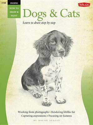 Drawing: Dogs and Cats: Learn to Draw Step by Step