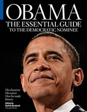 Obama: The Essential Guide to the Democratic Nominee