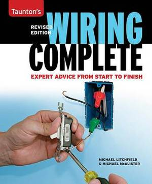 Wiring Complete: Expert Advice from Start to Finish