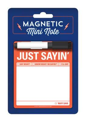 Magnet Mini Note: Just Sayin'