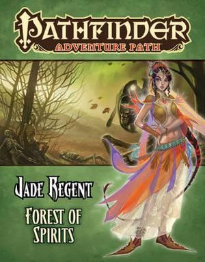 Pathfinder Adventure Path: Jade Regent: Part 4: Forest of Spirits