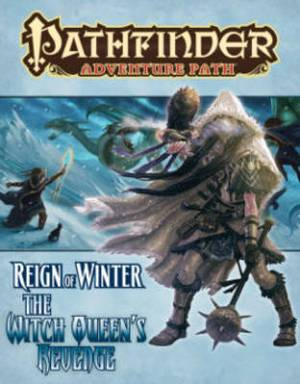 Pathfinder Adventure Path: Reign of Winter: Part 6: The Witch Queen's Revenge