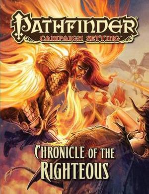 Pathfinder Campaign Setting: Chronicle of the Righteous: Chronicle of the Righteous