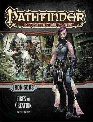 Pathfinder Adventure Path: Iron Gods: Part 1: Fires of Creation