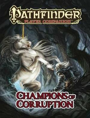 Pathfinder Player Companion: Champions of Corruption: Champions of Corruption