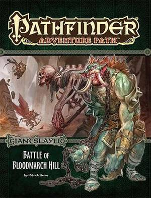 Pathfinder Adventure Path: Giantslayer: Part 1: Battle of Bloodmarch Hill