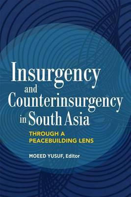 Insurgency and Counterinsurgency in South Asia: Through a Peacebuilding Lens