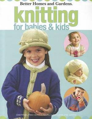 Better Homes and Gardens Knitting for Babies & Kids