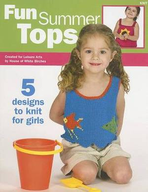 Fun Summer Tops: 5 Designs to Knit for Girls