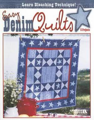 Easy Denim Quilts: 6 Projects
