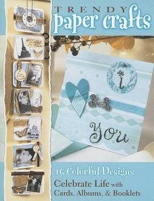 Trendy Paper Crafts: 16 Colorful Designs