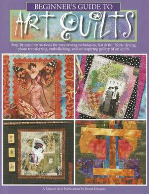 Beginner's Guide to Art Quilts